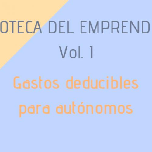 Biblioteca del Emprendedor: Gastos que puedes deducirte como autónomo