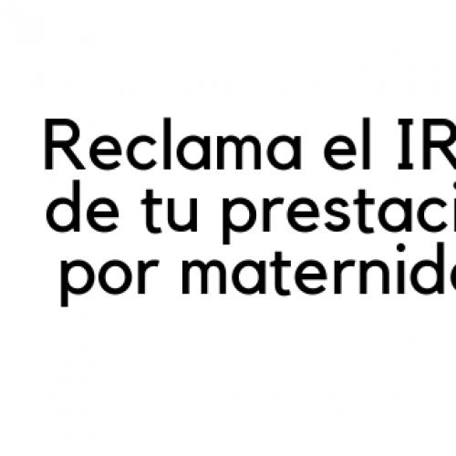 Reclamar el IRPF de tu prestación por maternidad