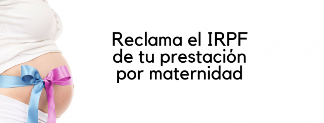 reclamar irpf maternidad